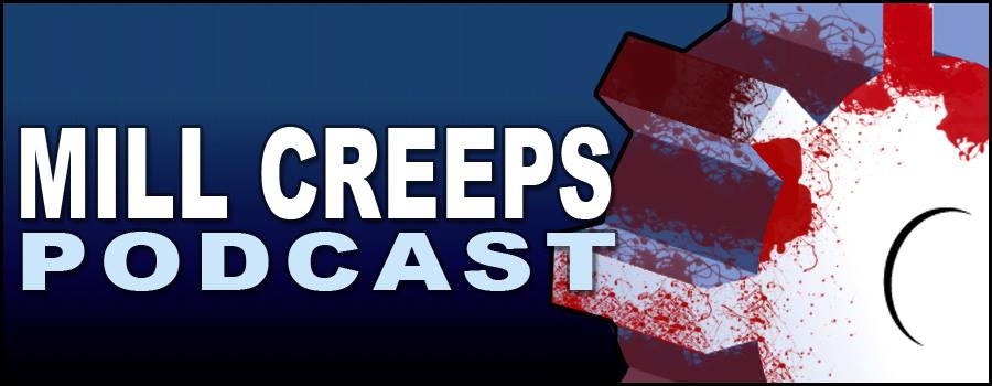 mill creeps podcast