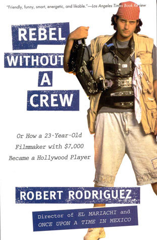 rebel-without-a-crew-robert-rodriguez_medium