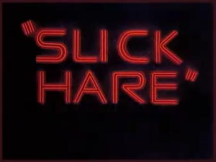 Slick_Hare_Title_Card