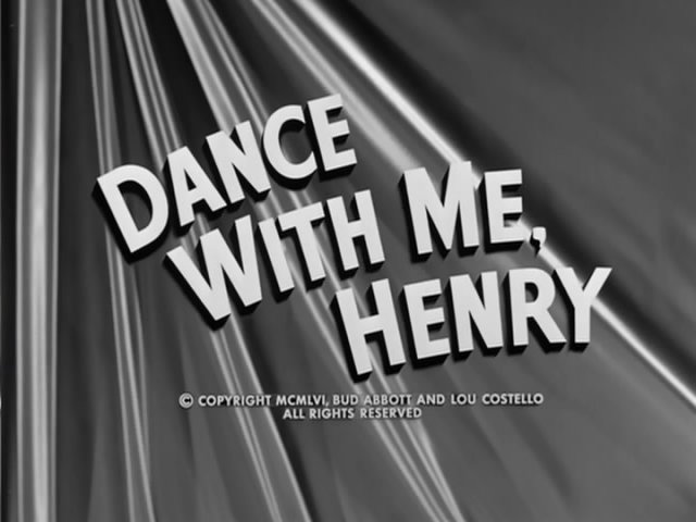DANCE WITH ME, HENRY! (1956)