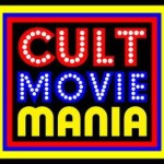 Cult Movie Mania, Daily Grindhouse, www.cultmoviemania.com, www.dailygrindhouse.com