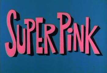 super-pink-title-card