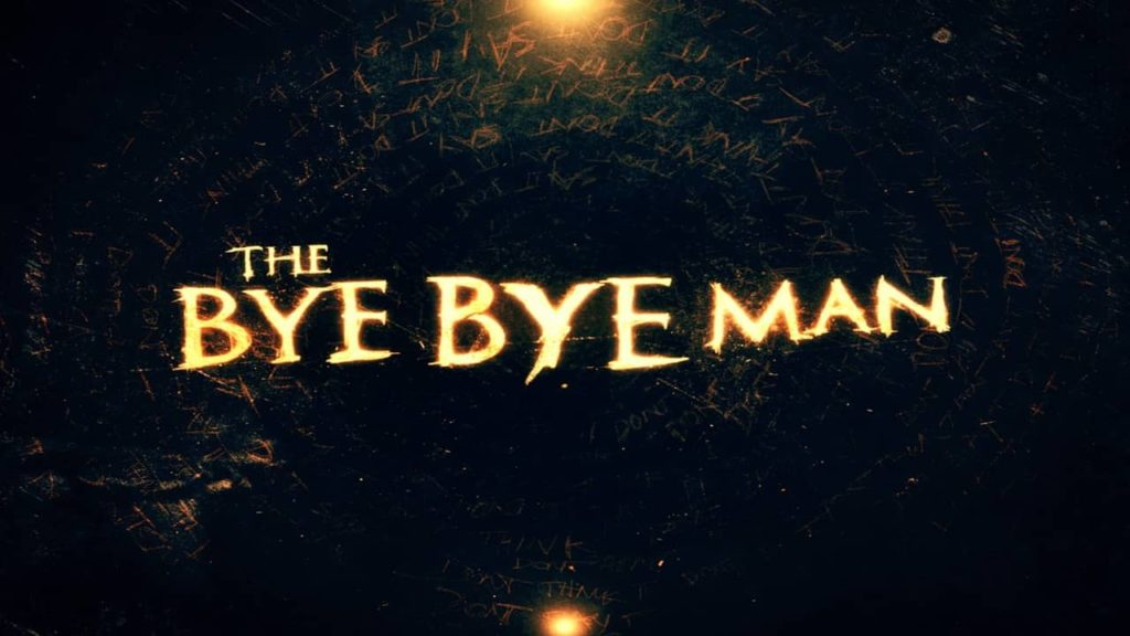[IN THEATERS NOW] THE BYE BYE MAN (2017)