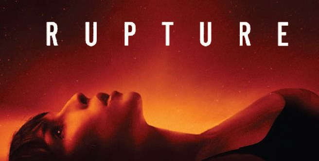 [NOW AVAILABLE ON DVD & BLU-RAY] RUPTURE (2017)