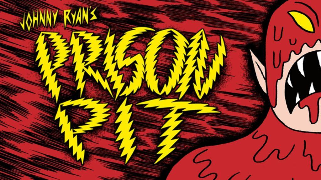 [GRINDHOUSE COMICS COLUMN] PRISON PIT: BOOK SIX