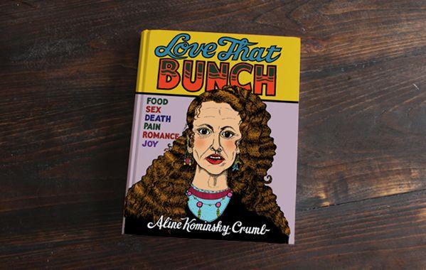 "[GRINDHOUSE COMICS COLUMN] ALINE KOMINSKY-CRUMB'S ""LOVE THAT BUNCH"""