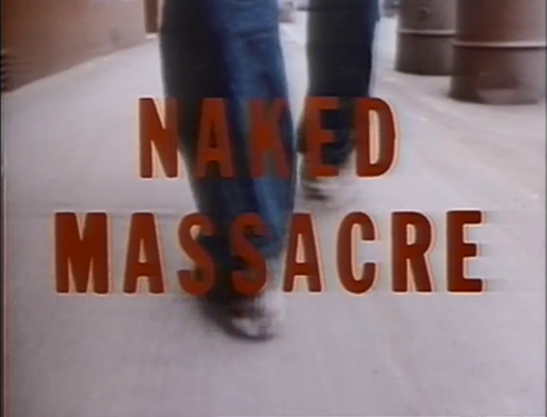 THIS WEEK'S MY EXPLOITATION EDUCATION LESSON IS 'NAKED MASSACRE'