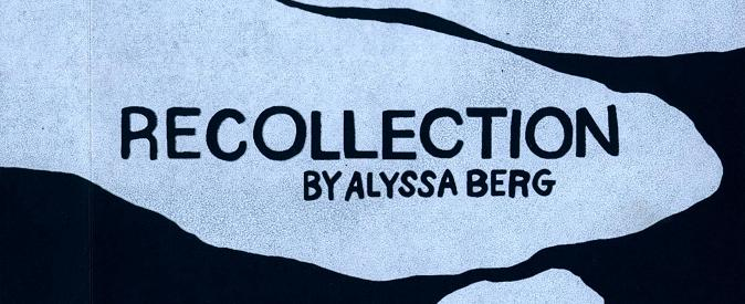 [GRINDHOUSE COMICS COLUMN] 'RECOLLECTION' BY ALYSSA BERG