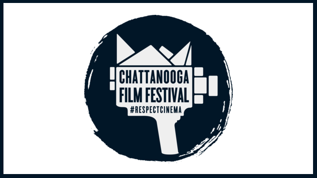 THE CHATTANOOGA FILM FESTIVAL ANNOUNCES THIS YEAR'S FULL LINEUP OF FILMS AND EVENTS
