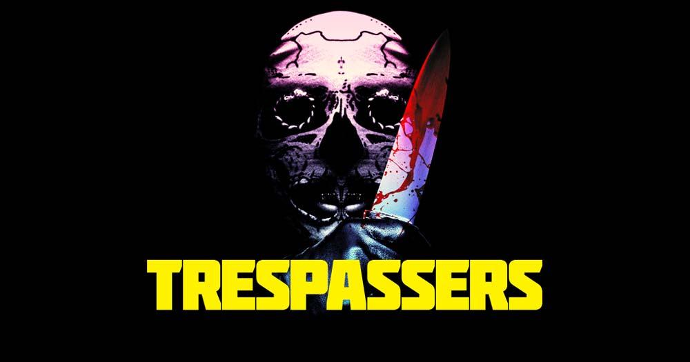 [NOW ON VOD] TRESPASSERS (2019)