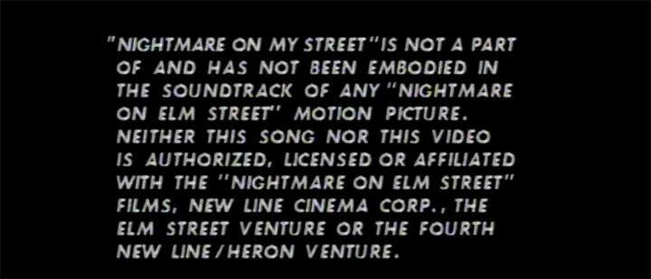 "Disclaimer in front of the video for ""A Nightmare on My Street"""