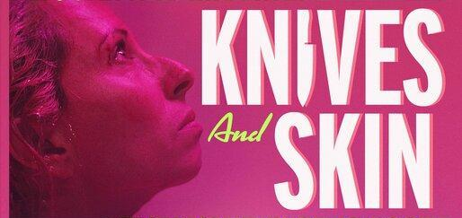 [MOVIES OF THE NEAR FUTURE] KNIVES AND SKIN (2019)