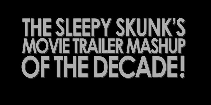 Sleepy Skunk Decade Trailer Mashup