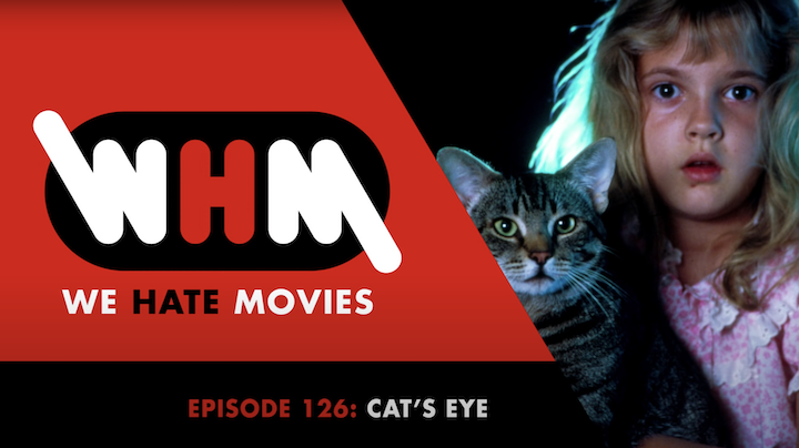 CAT'S EYE (1985) We Hate Movies Podcast Episode