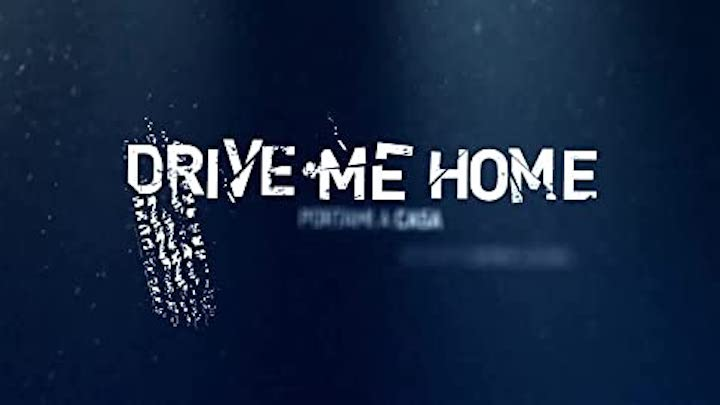 DRIVE ME HOME (2019) title screen