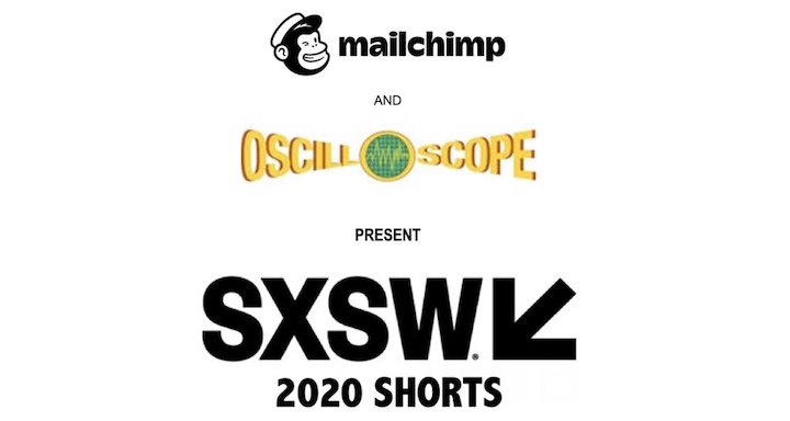 Mailchimp and Oscilloscope Laboratories SXSW 2020 shorts