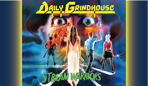 Stream Warriors—weekly streaming recommendations from Daily Grindhouse